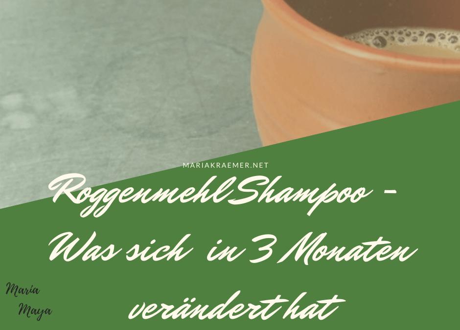 3 Monate Roggenmehl-Shampoo genutzt..